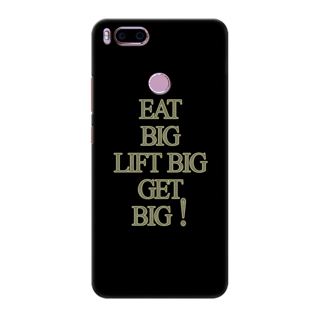 Printed Designer Back Cover For Redmi A1 - Eat big Lift big Get Big Design