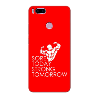 Printed Designer Back Cover For Redmi A1 - Sore Today Strong Tomorrow Design