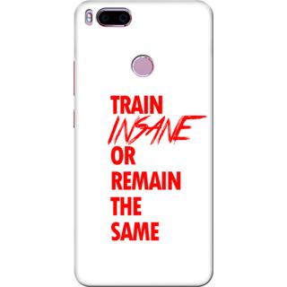 Printed Designer Back Cover For Redmi A1 - Train Insane or Remain The Same Design