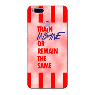 Printed Designer Back Cover For Redmi A1 - Train Insane or Remain The Same Design