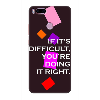 Printed Designer Back Cover For Redmi A1 - If Its Difficult You are doing it Right Design