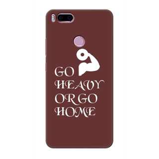 Printed Designer Back Cover For Redmi A1 - Go Heavy or Go Home Design