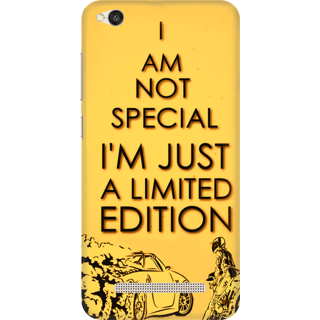 Printed Designer Back Cover For Redmi 5A - I am Not Special I m just Limited Edition Design