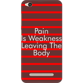 Printed Designer Back Cover For Redmi 5A - Pain is Weakness Leaving The Body Design
