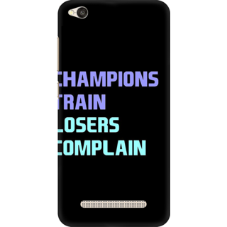 Printed Designer Back Cover For Redmi 5A - Champions Train Losers Complain Design