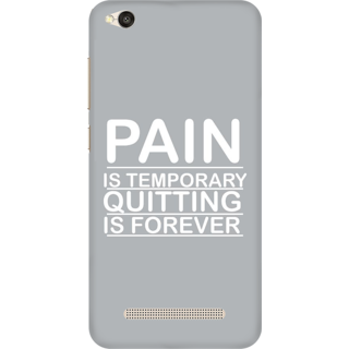 Printed Designer Back Cover For Redmi 5A - Pain is Temporary Quitting is Forever Design