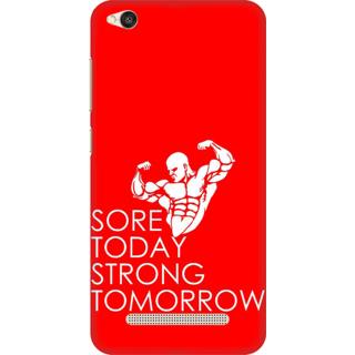 Printed Designer Back Cover For Redmi 5A - Sore Today Strong Tomorrow Design
