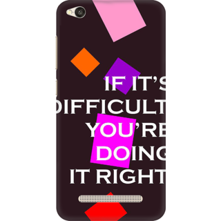 Printed Designer Back Cover For Redmi 5A - If Its Difficult You are doing it Right Design