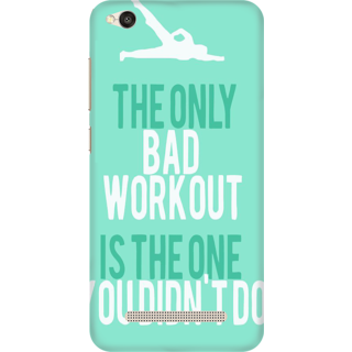 Printed Designer Back Cover For Redmi 5A - The Only bad workout is the one you dont do Design