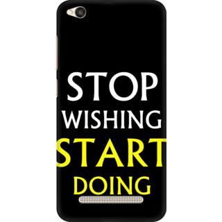 Printed Designer Back Cover For Redmi 5A - Stop Wishing Start Doing Design