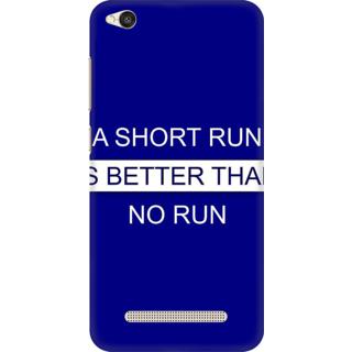 Printed Designer Back Cover For Redmi 5A - A Short Run is Better Than No Run Design