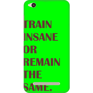 Printed Designer Back Cover For Redmi 5A - Train Insane or Remain The Same Design