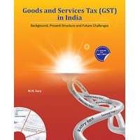 Goods and Services Tax (GST) in India - Background, Present Structure and Future Challenges