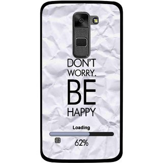 Snooky Printed Be Happy Mobile Back Cover For Lg Stylus 2 - Grey