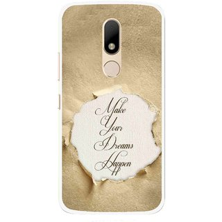 Snooky Printed Dreams Happen Mobile Back Cover For Motorola Moto M - Brown