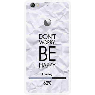 Snooky Printed Be Happy Mobile Back Cover For Letv Le 1S - Grey