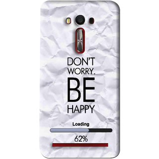 Snooky Printed Be Happy Mobile Back Cover For Asus Zenfone Laser - Grey