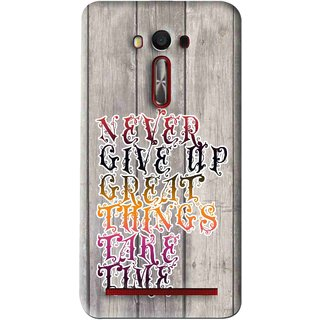 Snooky Printed Never Give Up Mobile Back Cover For Asus Zenfone Laser - Multi