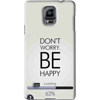 Snooky Printed Be Happy Mobile Back Cover For Samsung Galaxy Note 4 - Grey
