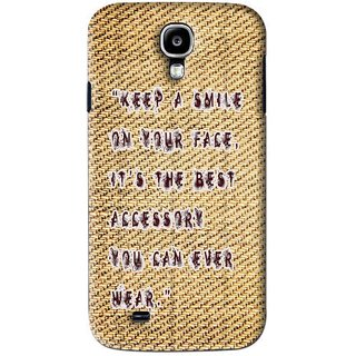 Snooky Printed Keep A Smile Mobile Back Cover For Samsung Galaxy S4 - Brown