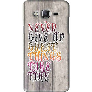 Snooky Printed Never Give Up Mobile Back Cover For Samsung Galaxy On7 - Multi