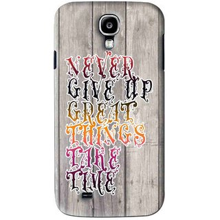 Snooky Printed Never Give Up Mobile Back Cover For Samsung Galaxy S4 - Multi