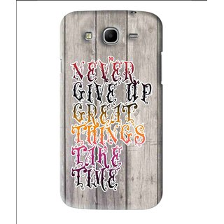 Snooky Printed Never Give Up Mobile Back Cover For Samsung Galaxy Mega 5.8 - Multi