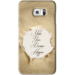 Snooky Printed Dreams Happen Mobile Back Cover For Samsung Galaxy S6 Edge Plus - Brown