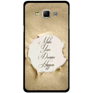Snooky Printed Dreams Happen Mobile Back Cover For Samsung Galaxy E7 - Brown
