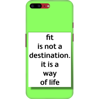 Printed Designer Back Cover For Oneplus 5T - fit is not a destination its a way of life Design