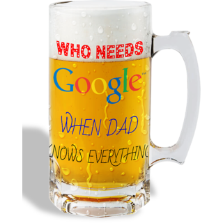 Print Operas  Printed Designer Beer mugs of 0.5 quart and Premium Glossy Finish taransparent - Who needs google when dad know everything