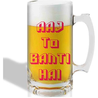 Print Operas Printed Designer Beer mugs of 0.5 quart and Premium Glossy Finish taransparent - Aaj to banti hai
