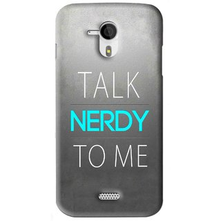 Snooky Printed Talk Nerdy Mobile Back Cover For Micromax Canvas HD A116 - Grey