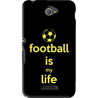 Snooky Printed Football Is Life Mobile Back Cover For Sony Xperia E4 - Black