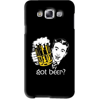 Snooky Printed Got Beer Mobile Back Cover For Samsung Galaxy E5 - Black