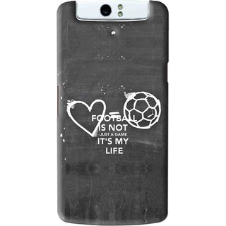 Snooky Printed Football Life Mobile Back Cover For Oppo N1 - Black