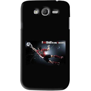 Snooky Printed Football Passion Mobile Back Cover For Samsung Galaxy Grand - Black