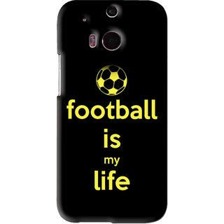 Snooky Printed Football Is Life Mobile Back Cover For HTC One M8 - Black