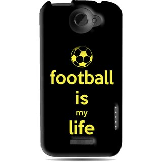 Snooky Printed Football Is Life Mobile Back Cover For HTC One X - Black