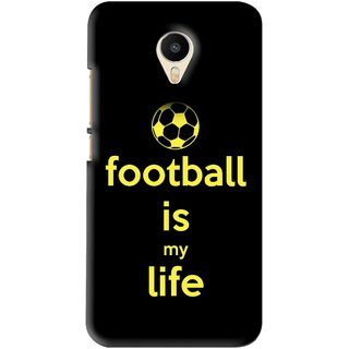 Snooky Printed Football Is Life Mobile Back Cover For Meizu M1 Metal - Black