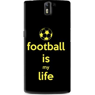Snooky Printed Football Is Life Mobile Back Cover For OnePlus One - Black