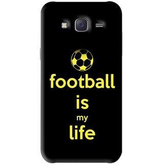 Snooky Printed Football Is Life Mobile Back Cover For Samsung Galaxy J5 - Black