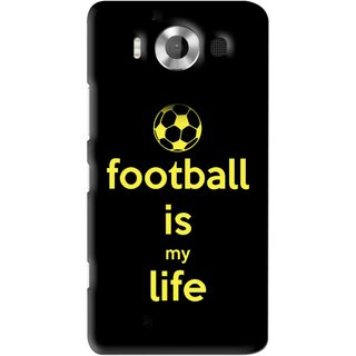 Snooky Printed Football Is Life Mobile Back Cover For Microsoft Lumia 950 - Black