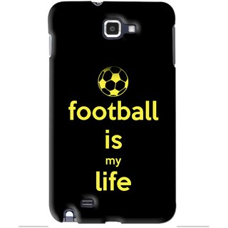 Snooky Printed Football Is Life Mobile Back Cover For Samsung Galaxy Note 1 - Black