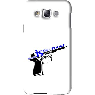 Snooky Printed Be Educated Mobile Back Cover For Samsung Galaxy E7 - White