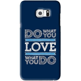 Snooky Printed Love Your Work Mobile Back Cover For Samsung Galaxy S6 Edge Plus - Blue