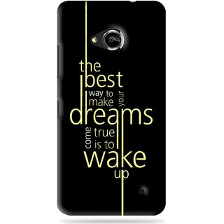 Snooky Printed Wake up for Dream Mobile Back Cover For Microsoft Lumia 550 - Black