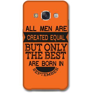 Samsung Galaxy E7 Designer Hard-Plastic Phone Cover from Print Opera -Men born in september