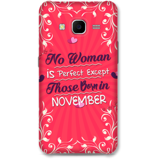 Samsung Galaxy J7 2015 Designer Hard-Plastic Phone Cover from Print Opera -Perfect Woman Born In November