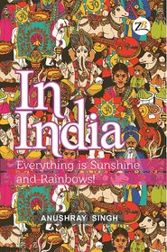 In India Everything is Sunshine and Rainbows!